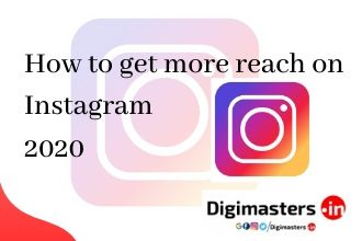 How to get more reach on Instagram 2020